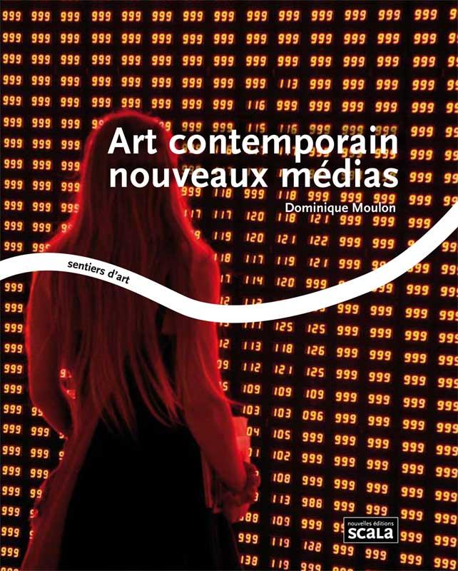 Dominique Moulon, Art contemporain, nouveaux médias