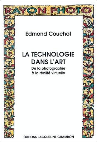 Edmond Couchot, La Technologie dans l'art. De la photographie à la réalité virtuelle