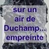 fiches chaarp sur un air de Duchamp... empreinte