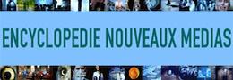 Encyclopedie Nouveaux Medias