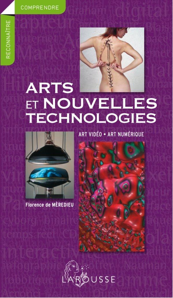 Florence de Mèredieu, Arts et nouvelles technologies - art vidéo, art numérique