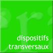 dispositifs transversaux