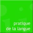 étude et pratique de la langue