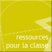 des ressources pour la classe