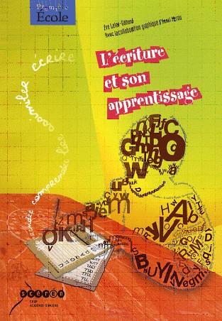 L'écriture et son apprentissage (couverture du livre d'Eve LELEU-GALLAND)