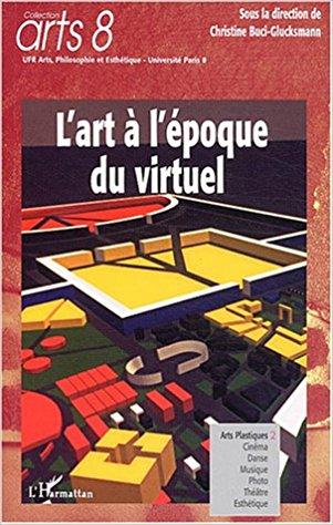 sous la direction de Christine Buci-Glucksmann, L'art à l'époque du virtuel